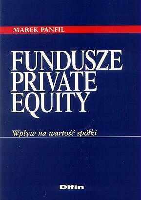 Fundusze private equity – wpływ na wartość spółki wyceny