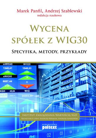 Wycena spółek z WIG30: Specyfika, Metody, Przykłady